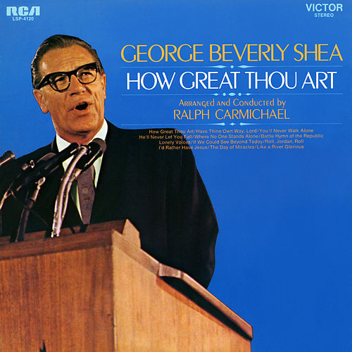 How Great Thou Art by George Beverly Shea