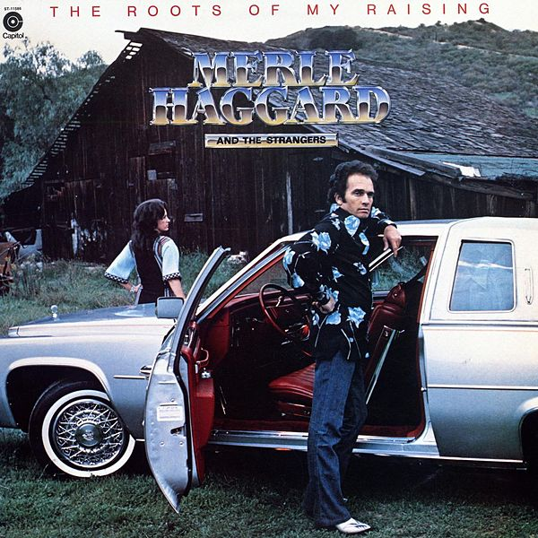 roots of my raising by merle haggard. Black Bedroom Furniture Sets. Home Design Ideas