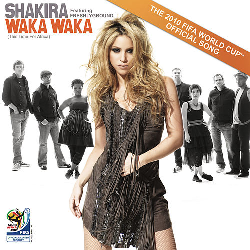 Waka Waka (This Time for Africa) [The Official 2010 FIFA World Cup (TM) Song] by Shakira