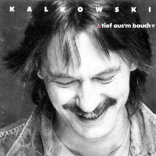 Tief aus'm bauch (Album) by Kalkowski