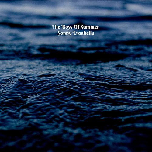 The Boys of Summer de Sonny Ensabella