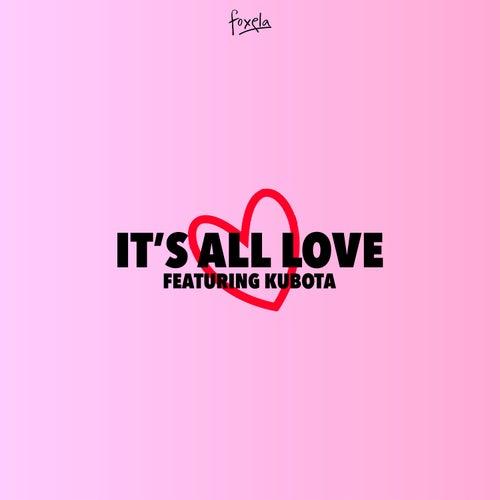 It's All Love by Foxela