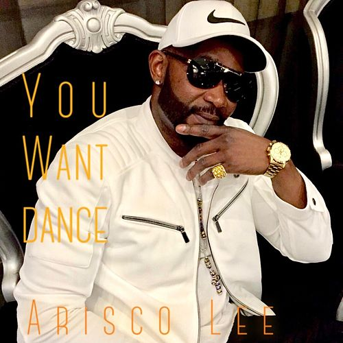You Want Dance by Arisco Lee