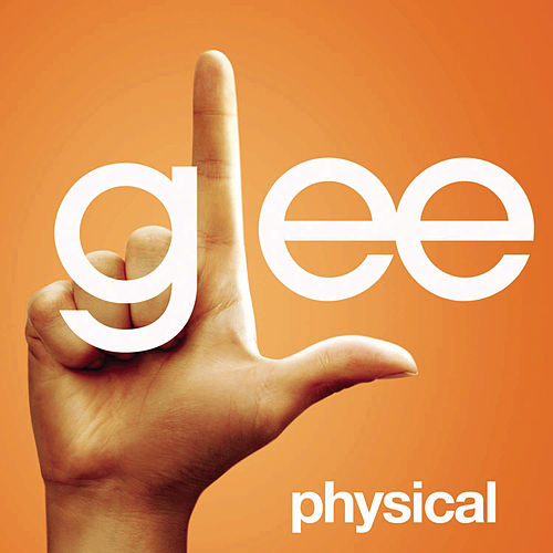 Physical (Glee Cast Version featuring Olivia Newton-John) by Glee Cast