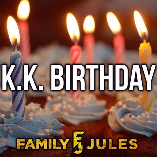 K.K. Birthday de FamilyJules
