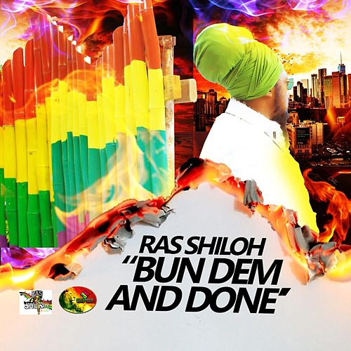 Bun Dem and Done by Ras Shiloh