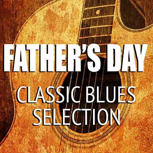 Father's Day Classic Blues Selection de Various Artists