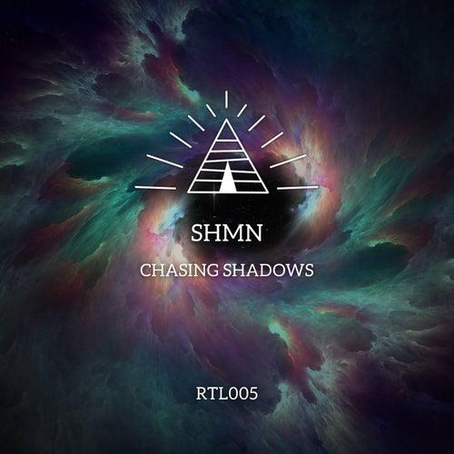 Chasing Shadows by SHMN