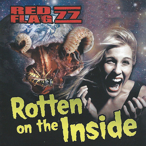 Rotten on the inside by Red Flag 77