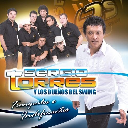 Tranquilos E Indiferentes de Sergio Torres y Los Dueños Del Swing