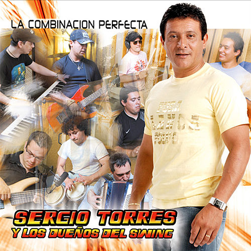 La Combinación Perfecta de Sergio Torres y Los Dueños Del Swing