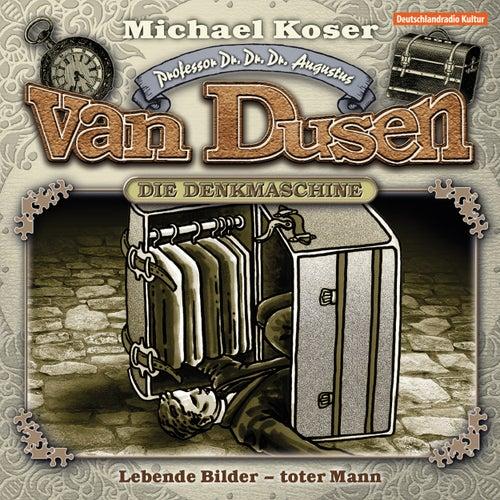 Folge 10: Lebende Bilder - toter Mann von Professor Dr. Dr. Dr. Augustus van Dusen