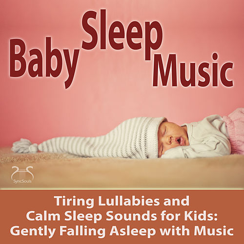 Baby Sleep Music - Tiring Lullabies and Calm Sleep Sounds for Kids: Gently Falling Asleep with Music von Toddi Musicbox