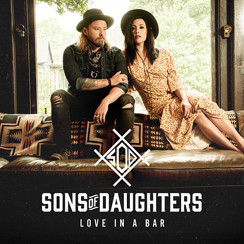 Love in a Bar by Sons of Daughters