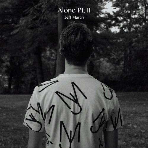 Alone, Pt. II by Jeff Martin