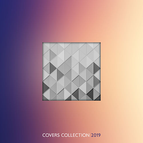 Covers Collection 2019 – Instrumental Music for Relaxation by Instrumental