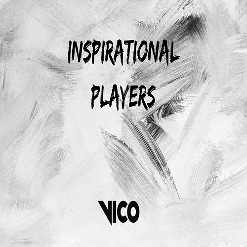 Inspirational Players by Vico
