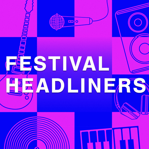 Festival Headliners by Various Artists