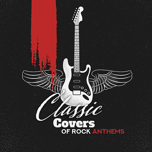 Classic Covers of Rock Anthems + Bonus Song van Acoustic Hits