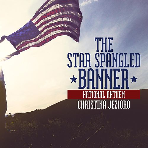The Star Spangled Banner (National Anthem) [feat. Jack Jezzro, Rob Ickes & Stuart Duncan] by Christina Jezioro
