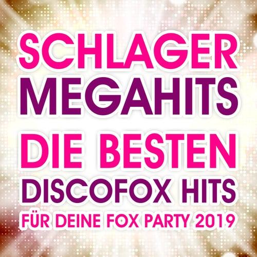 Schlager Megahits (Die besten Discofox Hits für deine Fox Party 2019) von Various Artists