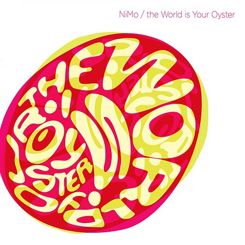The World Is Your Oyster by Nimo