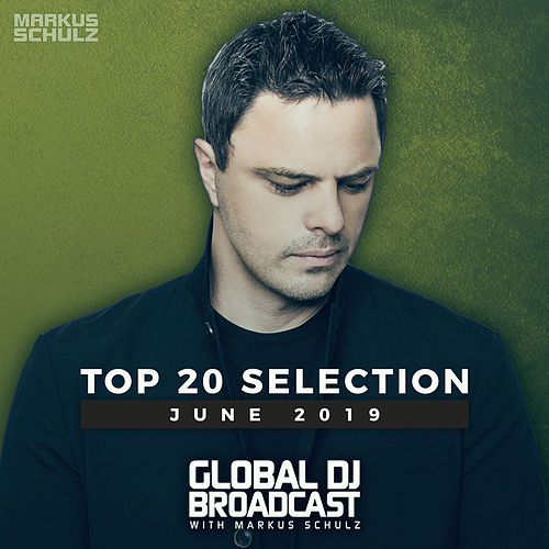 Global DJ Broadcast - Top 20 June 2019 de Various Artists