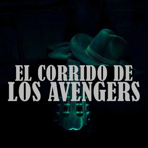 El Corrido de los Avengers by Lalothing