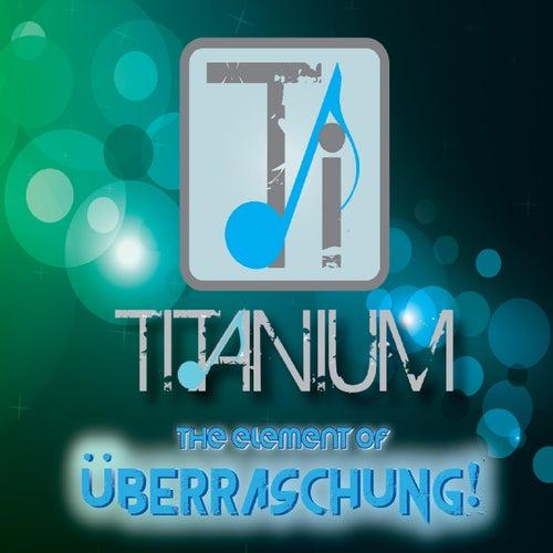 The Element of Uberraschung! de Titanium Quartet