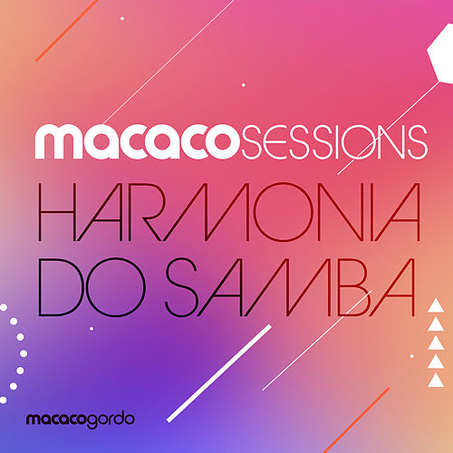 Macaco Sessions: Harmonia Do Samba (Ao Vivo) by Harmonia Do Samba