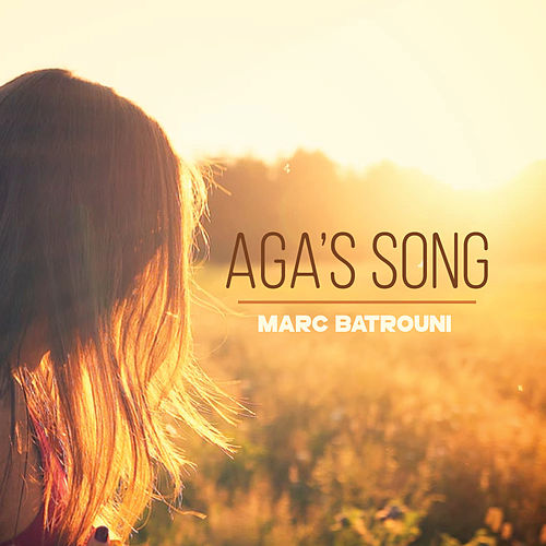 Aga's Song by Marc Batrouni