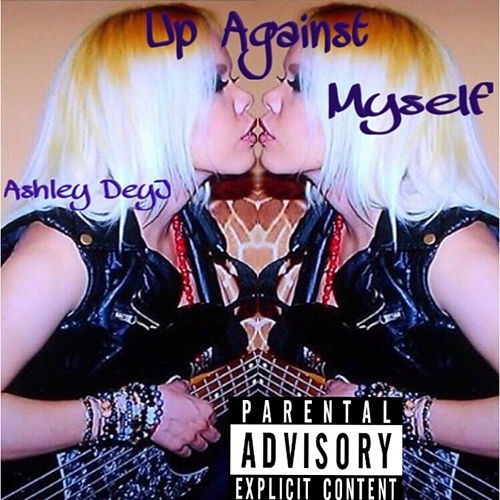 Up Against Myself de Ashley Deyj