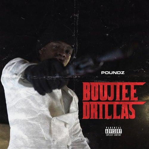 Boujee Drillas by Poundz