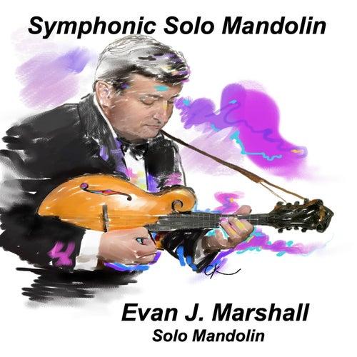 Symphonic Solo Mandolin de Evan J. Marshall