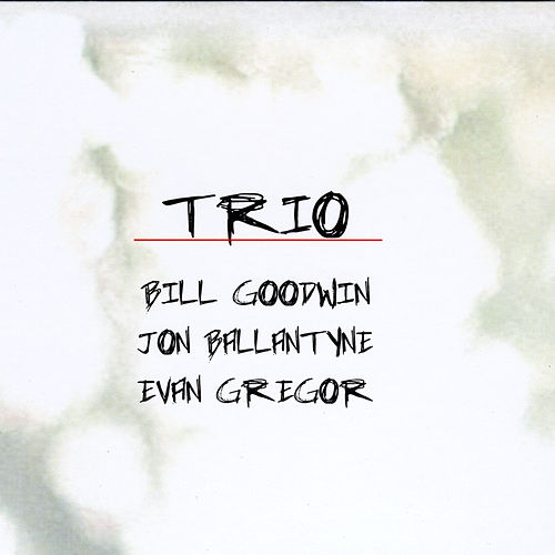 Trio (feat. Jon Ballantyne and Evan Gregor) by Bill Goodwin