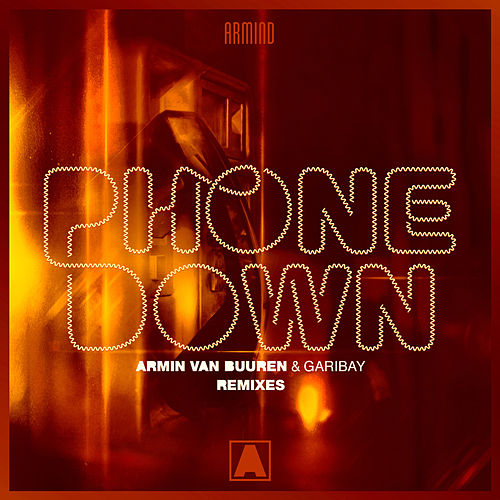Phone Down (Remixes) van Armin Van Buuren