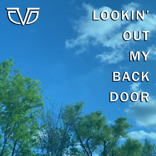Looking Out My Backdoor by Chasing Da Vinci