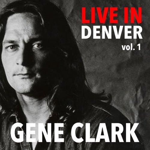 Live In Denver Gene Clark vol. 1 de Gene Clark