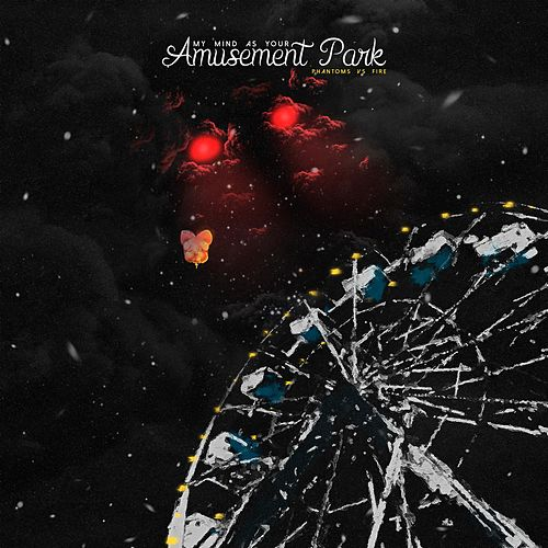 My Mind As Your Amusement Park by Phantoms