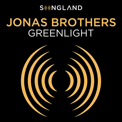 Greenlight (From 'Songland') by Jonas Brothers