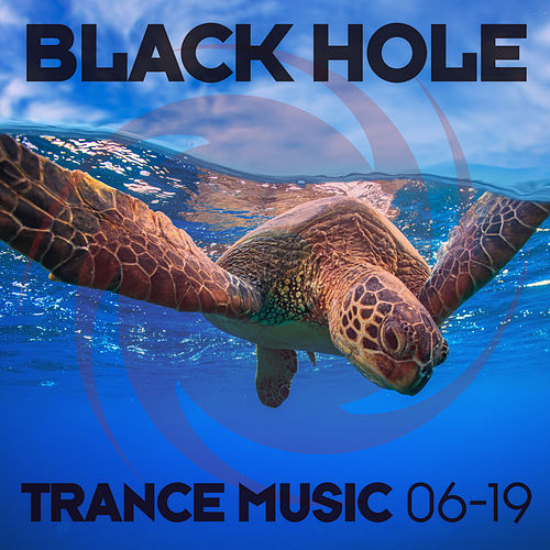 Black Hole Trance Music 06-19 von Various Artists