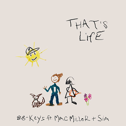 That's Life (feat. Mac Miller & Sia) van 88-Keys