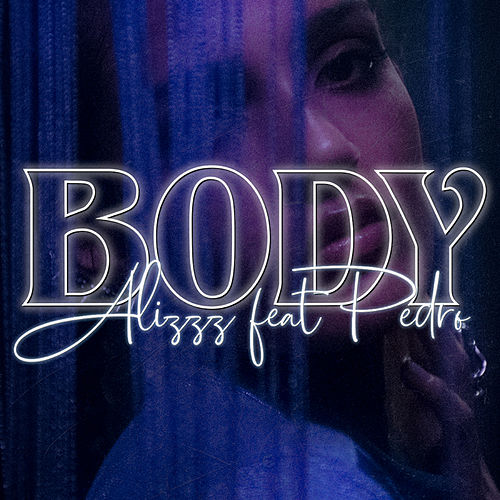 Body (feat. Pedro) de Alizzz