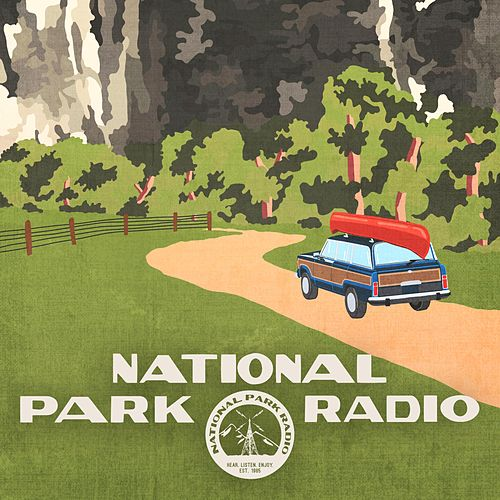 The Things We'll See de National Park Radio