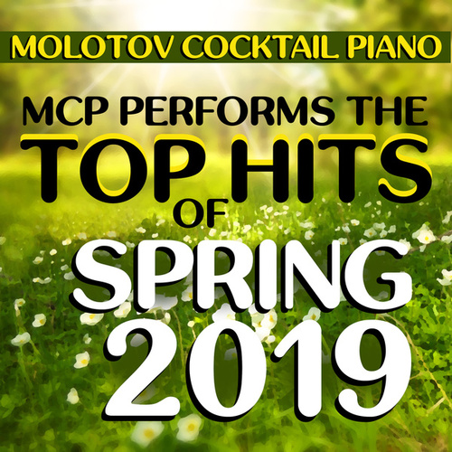 MCP Performs the Top Hits of Spring 2019 di Molotov Cocktail Piano