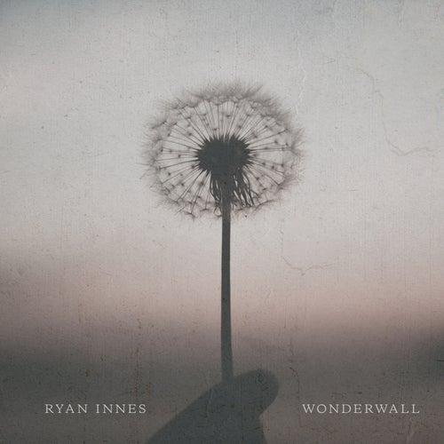 Wonderwall de Ryan Innes