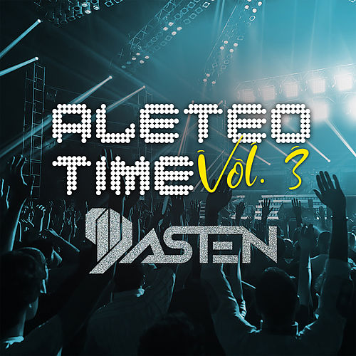 Aleteo Time, Vol. 3 de Dj Dasten
