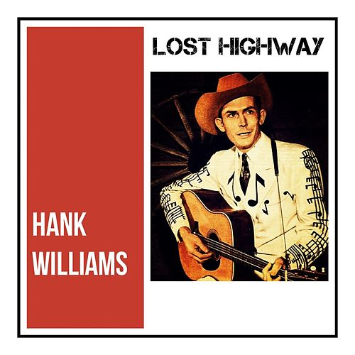 Lost Highway van Hank Williams