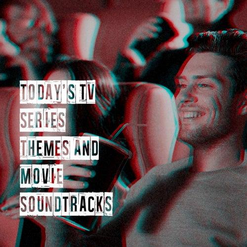 Today's Tv Series Themes and Movie Soundtracks de Soundtrack