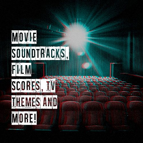 Movie Soundtracks, Film Scores, Tv Themes and More! von Original Motion Picture Soundtrack